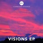 Command Strange – Visions EP