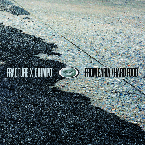 Fracture x Chimpo – From Early / Hard Food