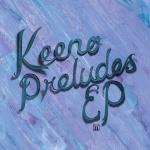 Keeno – Preludes EP