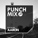 PunchMix Episode 3 – Aaron
