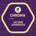 Chroma – 201 Dub / Sovereign