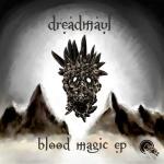 Dreadmaul – Blood Magic EP
