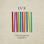 LV:X – 10 Years of Liquid V