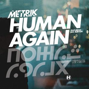 Metrik – Human Again