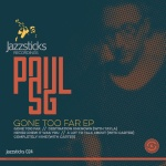 Paul SG – Gone Too Far EP