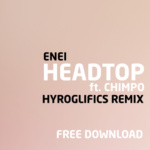 Enei – Headtop (Hyroglifics Remix) [Free Download]