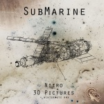 SubMarine – Nitro / 30 Pictures