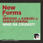 dBridge x Kabuki x Sarah Farina – Who Da Coldest [Free DL]