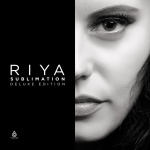 Riya – Sublimation [Deluxe Edition]