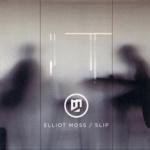 Elliot Moss – Slip (SpectraSoul Bootleg) [Free Download]