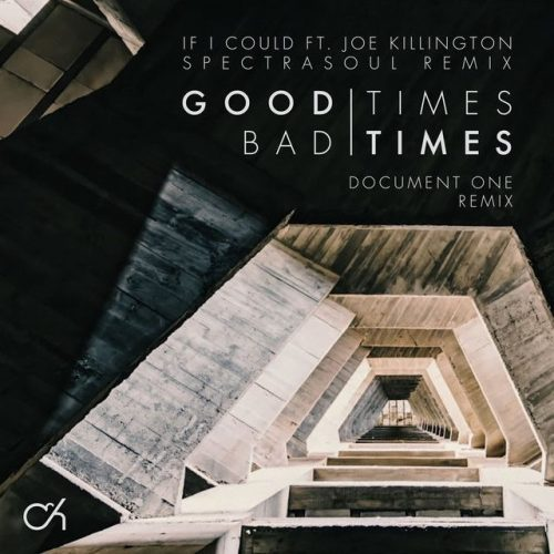 Camo&Krooked – Good Times Bad Times / If I Could (Remixes)