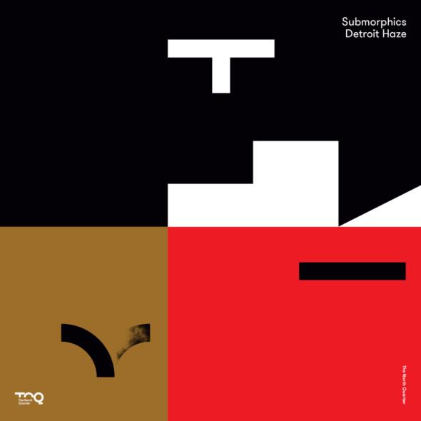 Submorphics – Detroit Haze EP [The North Quarter]