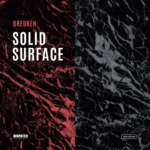Bredren – Solid Surface EP [Dispatch LTD]