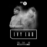Ivy Lab – BBC Radio 1's Essential Mix [05.05.2018]