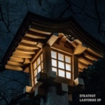 Strategy – Lanterns EP [Exit Records]