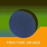 Fracture – 2018Q2
