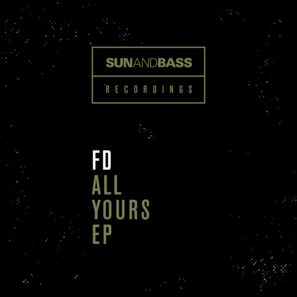 FD – All Yours EP [SUNANDBASS]