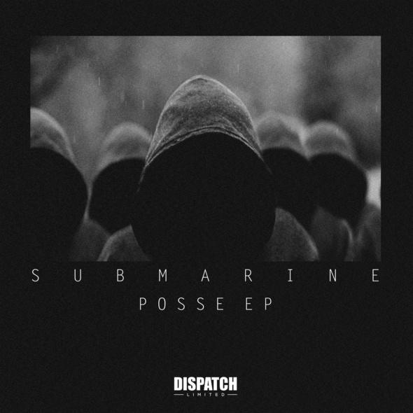 SubMarine – Possse EP [Dispatch LTD]