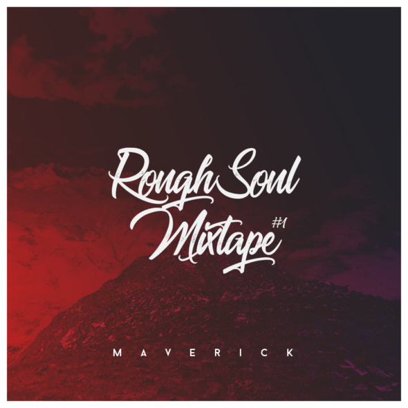 Maverick – RoughSoul Mixtape #1