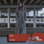 A.Fruit – SSS Podcast #372