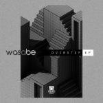 Was A Be – Overstep EP [Shogun Audio]