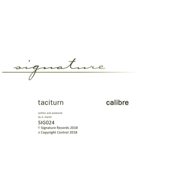 Calibre – Taciturn / Butter Love [Signature]
