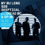 My Nu Leng B2B Skeptical – Rinse FM 10th Dec 2018