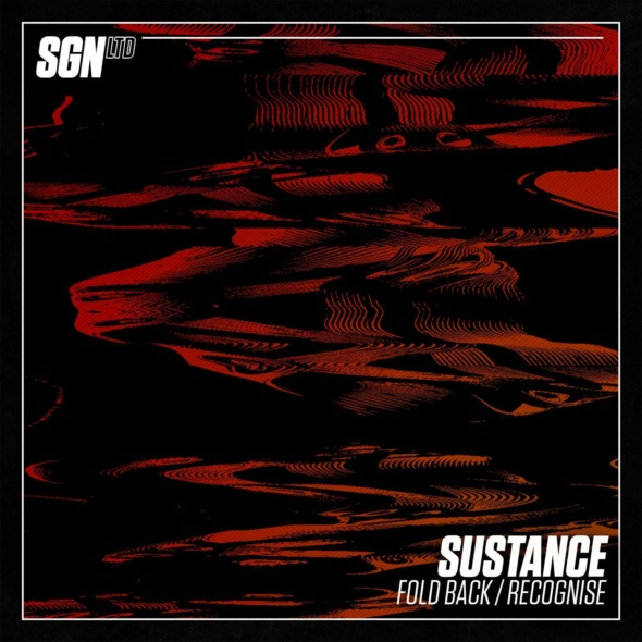 Sustance – Fold Back / Recognise [SGN:LTD]