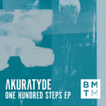 Akuratyde – One Hundred Steps EP  [Blu Mar Ten Music]