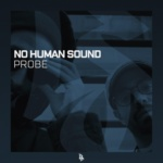 No Human Sound – Probe [Free Download]