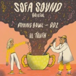 Ill Truth – Sofa Sound Mixing Bowl 001