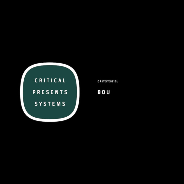 Bou – Systems 015 [Critical Music]