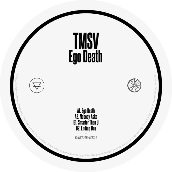 TMSV – Ego Death EP [Cosmic Bridge / Earthbase]