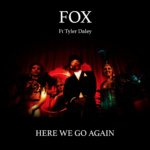 Fox – Here We Go Again ft. Tyler Daley [SenkaSonic]