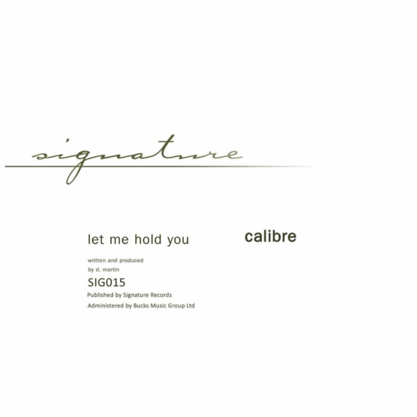 Calibre – Let Me Hold You / Loves Too Thight To Mention Remasters [Signature Recordings]