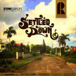 Rowpieces – Settled Down LP [Rowtown]