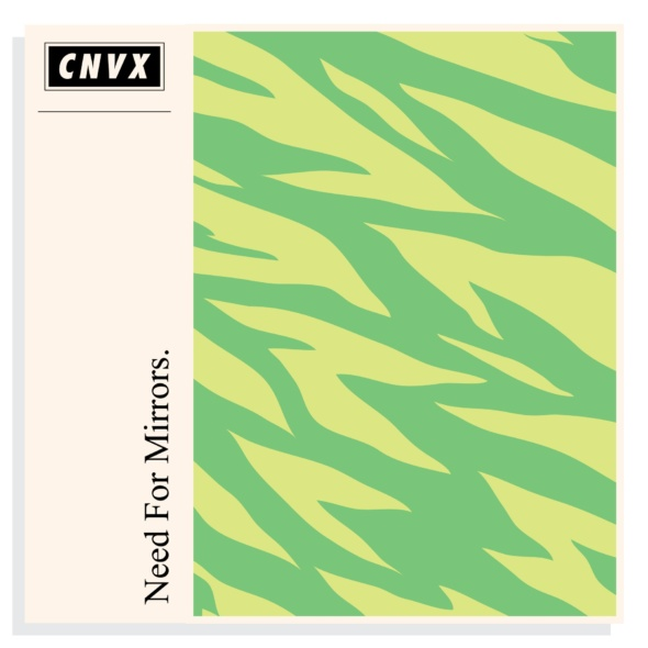 Need For Mirrors – Cactus EP [CNVX]