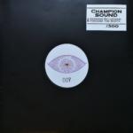 Champion Sound – Vershun Excurshun / Through The Roots [Through These Eyes]