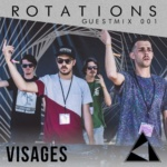 Visages – Rotations Guestmix 001