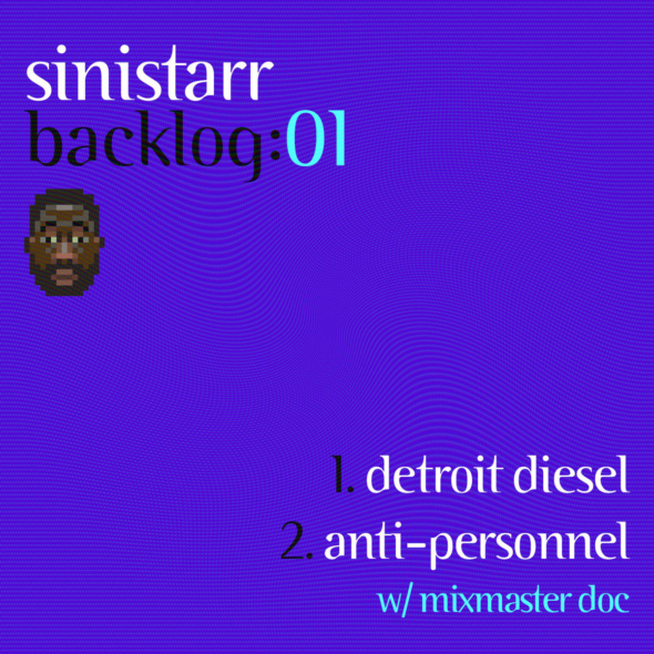 Sinistarr – Backlog:01 ▪️ Detroit Diesel / Anti​-​Personnel