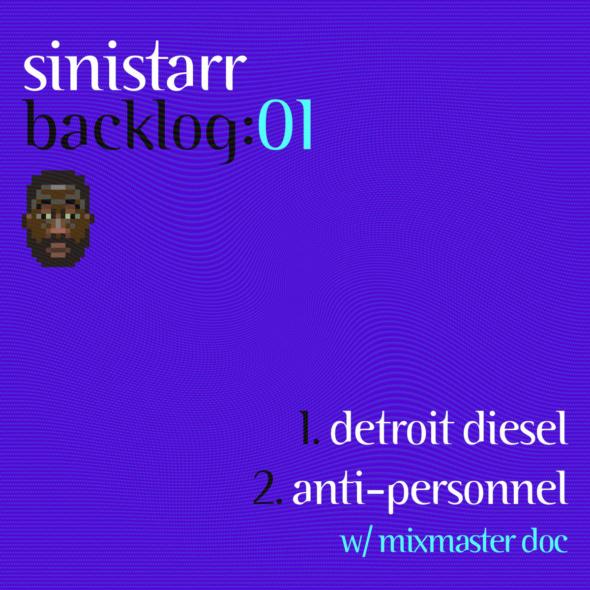 Sinistarr – Backlog:01 ▪️ Detroit Diesel / Anti-Personnel