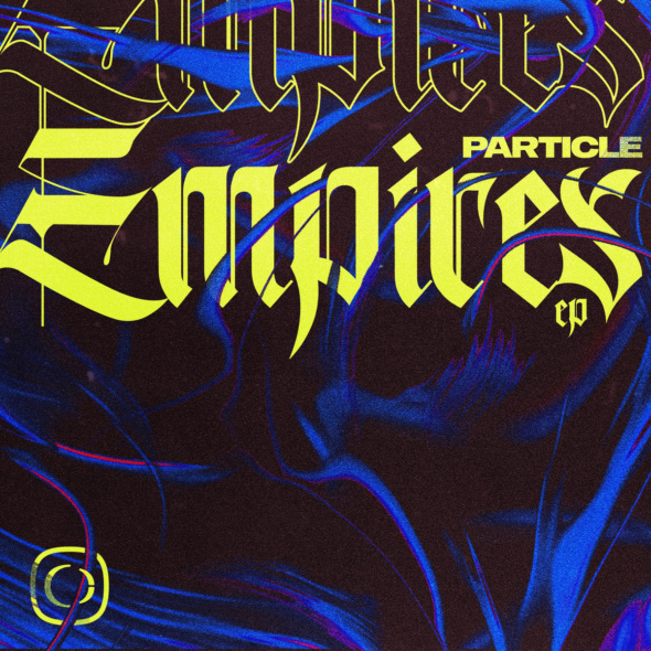 Particle – Empires EP [Critical Music]