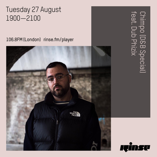 Chimpo ft. Dub Phizix – D&B Special on RinseFM / 27 August