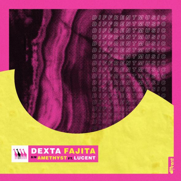 Dexta – Fajita / Amethyst [Diffrent]