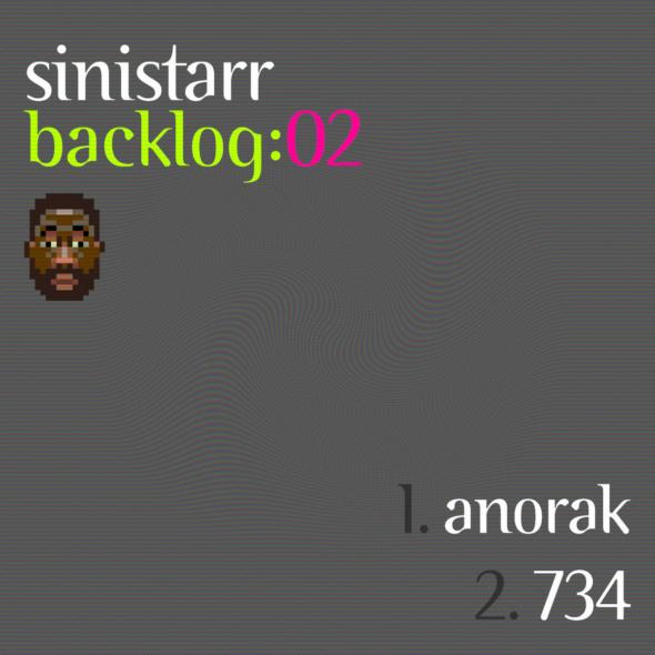 Sinistarr – Backlog:02 ▪️ Anorak / 734