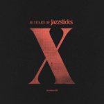 Ten Years of Jazzsticks Recordings