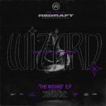 ReDraft – The Wizard EP [Vandal LTD]