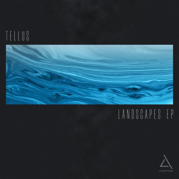 Tellus – Landscapes EP [Locked Concept]