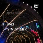 Sinistarr – Deep Club Podcast #43