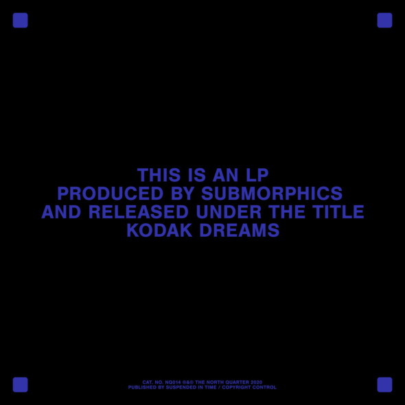 Submorphics – Kodak Dreams [The North Quarter]